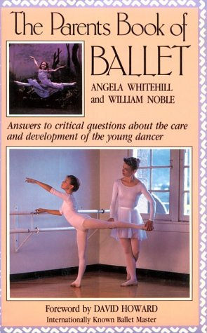 9780916260521: The Parent's Book of Ballet: Answers to Critical Questions About the Care and Development of the Young Dancer
