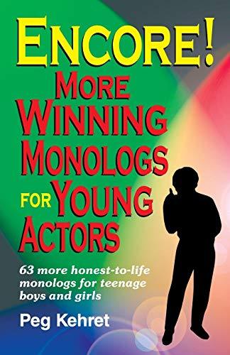 Encore!: More Winning Monologs for Young Actors: Kehret, Peg