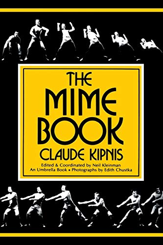 9780916260552: The Mime Book: A Comprehensive Guide to Mime (An umbrella book)