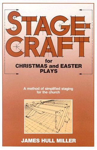 9780916260644: Stagecraft for Christmas and Easter Plays: A Method of Simplified Staging for the Church