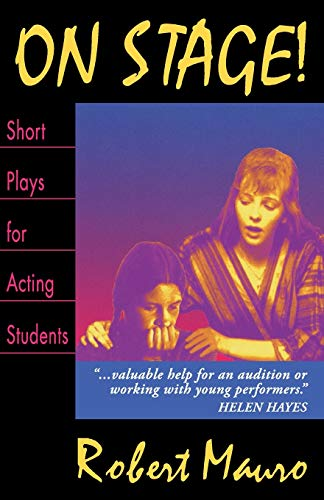 On Stage! Short Plays for Acting Students: 23 1-Act Plays for Performance: Robert Mauro (editor)