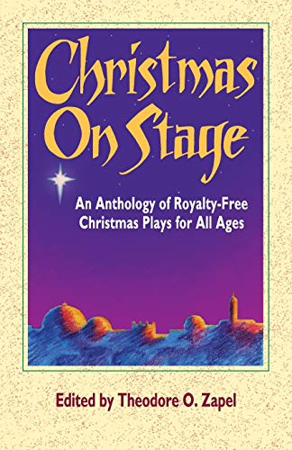9780916260682: Christmas on Stage: An Anthology of Royalty-Free Christmas Plays for All Ages