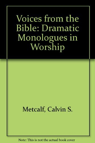 9780916260705: Voices from the Bible: Dramatic Monologs in Worship