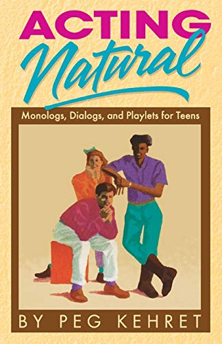 9780916260842: Acting Natural: Monologs, Dialogs, and Playlets for Teens