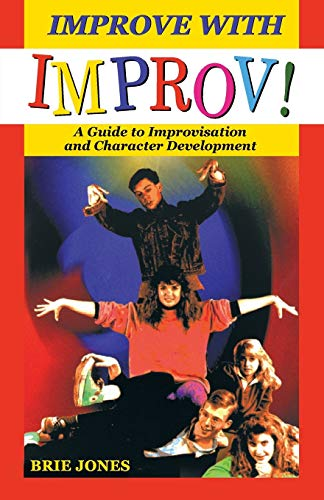 9780916260989: Improve With Improv!: A Guide to Improvisation and Character Development