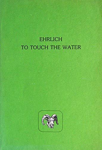 To Touch the Water: Ehrlich, Gretel