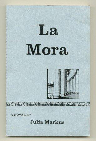 9780916276003: La Mora: A novel