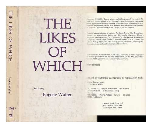 The likes of which: Stories: Walter, Eugene