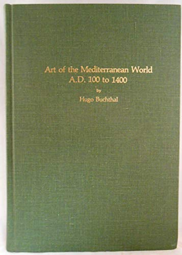 Art of the Mediterranean world, A.D. 100 to 1400 (Art history series): Buchthal, Hugo