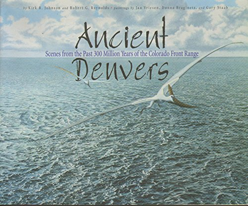 9780916278731: Ancient Denvers: Scenes from the past 300 million years of the Colorado Front Range