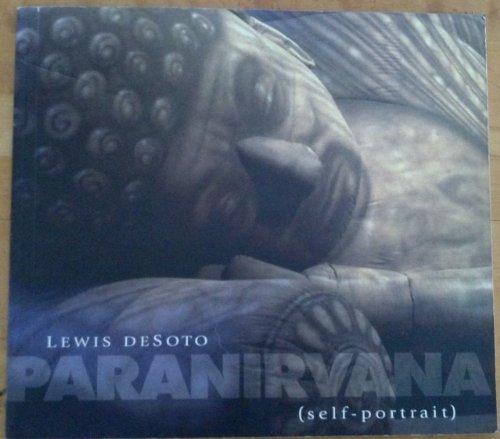 9780916279202: Lewis DeSoto: Paranirvana (self-portrait) : [exhibition] Samek Art Gallery, Bucknell University