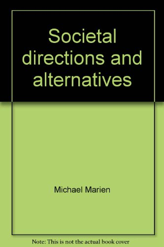 9780916282004: Societal directions and alternatives: A critical guide to the literature