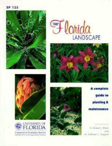 9780916287085: Your Florida Landscape: A Complete Guide to Planting and Maintenance : Trees, Palms, Shrubs, Ground Covers and Vines