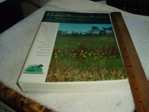 Florida Wetland Plants: An Identification Manual: Editor-John D. Tobe