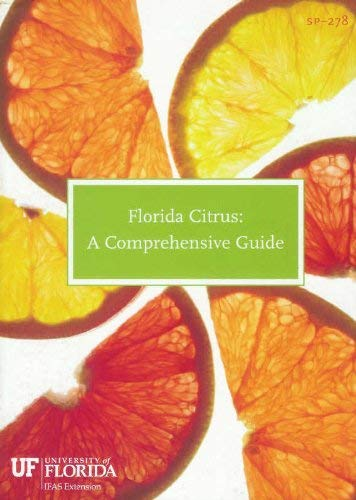 Florida Citrus: A Comprehensive Guide: edited by David