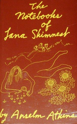 The Notebooks of Lana Skimnest: Atkins, Anselm