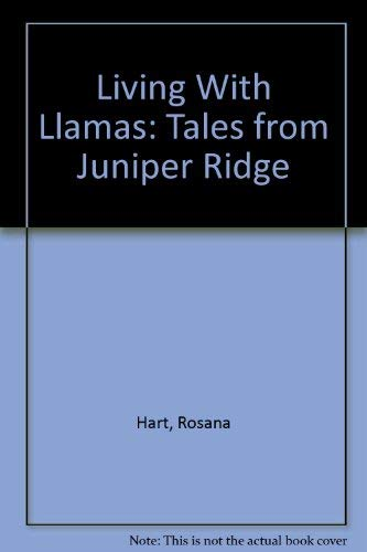 9780916289133: Living With Llamas: Tales from Juniper Ridge
