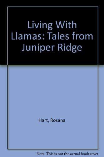 9780916289133: Living With Llamas: Tales from Juniper Ridge