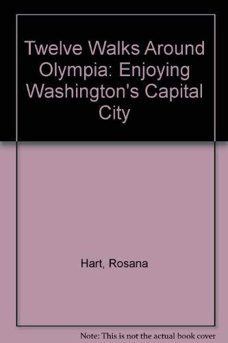 9780916289201: Twelve Walks Around Olympia: Enjoying Washington's Capital City