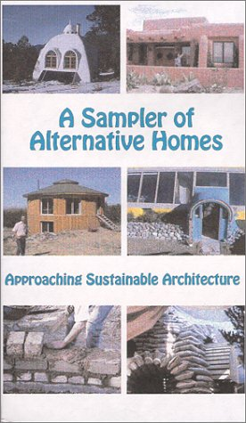 9780916289256: A Sampler of Alternative Homes : Approaching Sustainable Architecture [VHS]