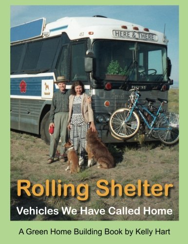 9780916289379: Rolling Shelter: Vehicles We Have Called Home: 1 (Green Home Building)