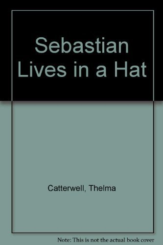Sebastian Lives in a Hat: Thelma Catterwell