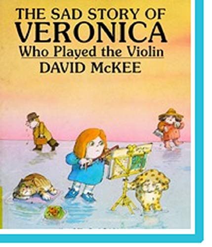 9780916291372: The Sad Story of Veronica Who Played the Violin: Being an Explanation of Why the Streets Are Not Full of Happy Dancing People
