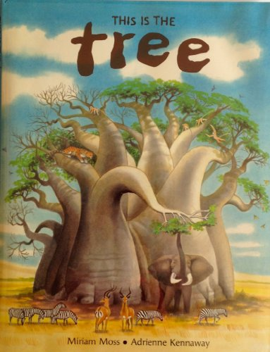 This is the Tree (Children's Books from Around the World--Africa): Moss, Miriam