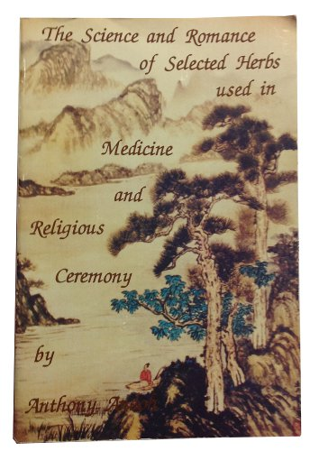 The Science and Romance of Selected Herbs Used in Medicine and Religious Ceremony: Andoh, Anthony K...