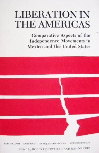 9780916304300: Liberation in the Americas: Comparative Aspects of the Independence Movements in Mexico and the United States