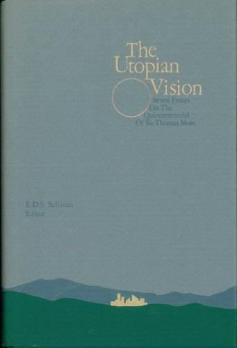 9780916304515: The Utopian Vision: Seven Essays on the Quincentennial of Sir Thomas Moore
