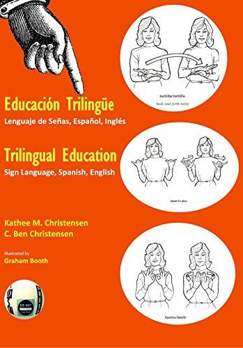 Trilingual Education: Sign Language, Spanish, English: Kathee M. Christensen;