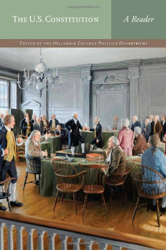 The U.S. Constitution: A Reader: Hillsdale College Politics