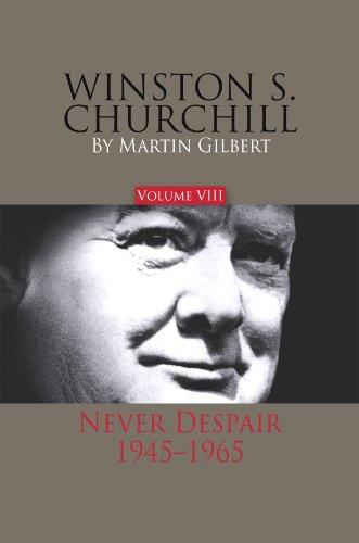 9780916308452: Winston S. Churchill, Volume 8: Never Despair, 1945–1965 (Official Biography of Winston S. Churchill)