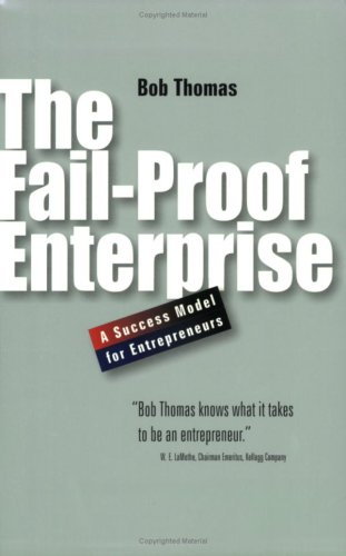 9780916308506: The Fail-proof Enterprise: A Success Model For Entrepreneurs