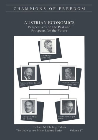 Austrian Economics: Perspectives on the Past and Prospects for the Future