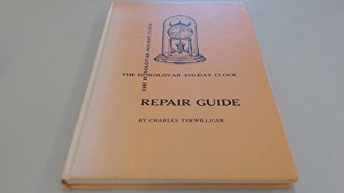 9780916316006: The Horolovar 400-day clock repair guide