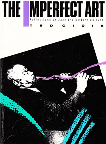 9780916318314: The Imperfect Art: Reflections on Jazz and Modern Culture