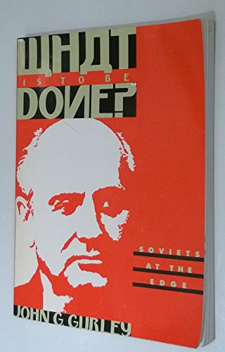 9780916318420: What Is to Be Done?: Soviets at the Edge