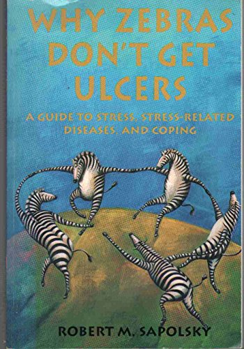 9780916318529: Why Zebra's Don't Get Ulcers