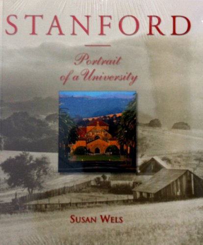 Stanford Portrait of a University (0916318575) by Susan Wels