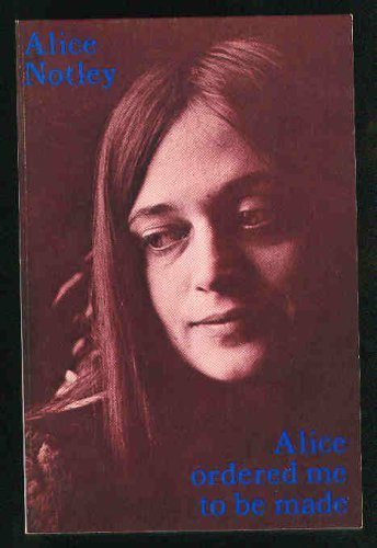 9780916328061: Alice ordered me to be made: Poems 1975
