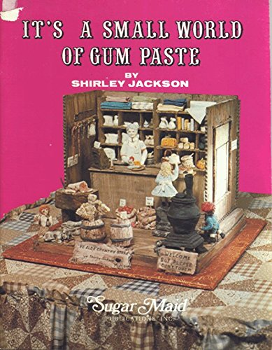 It's A Small World of Gum Paste: Jackson, Shirley