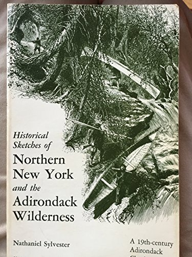 Historical Sketches of Northern New York and: Sylvester, Nathaniel