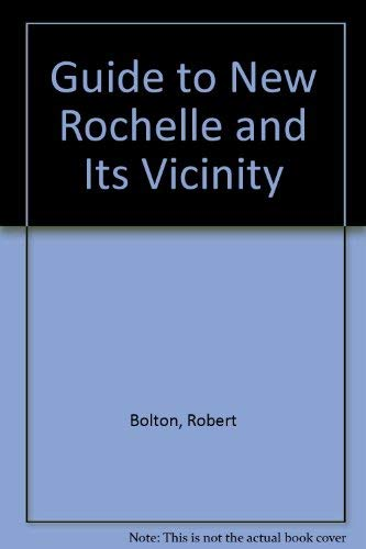 Guide to New Rochelle and Its Vicinity: Pelham, West Chester, West Farms Morrissania, Fordham, ...