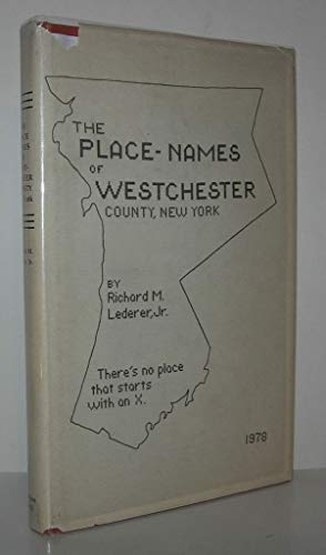 Place Names of Westchester County, New York (SIGNED)