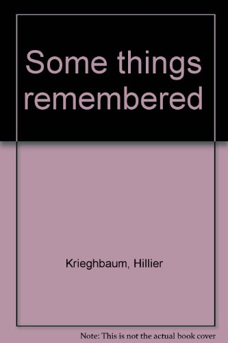 Some Things Remembered: Krieghbaum, Hillier with