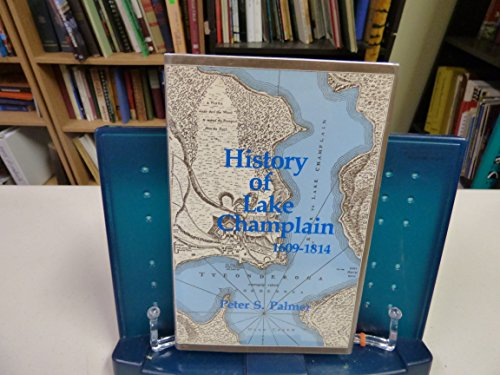 9780916346454: History of Lake Champlain from Its First Exploration by the French in 1609 to the Close of the Year 1814