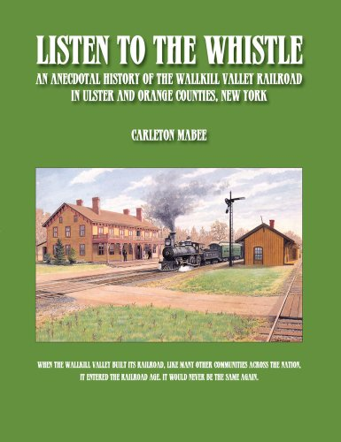 9780916346775: Listen to the Whistle: An Anecdotal History of the Wallkill Valley Railroad in Ulster and Orange Counties, New York