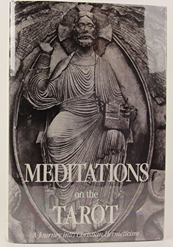 Meditations on the Tarot: Journey into Christian: Anonymous; Tomberg, Valentin